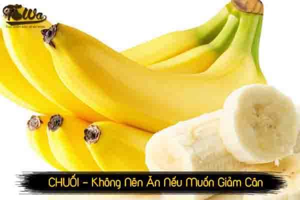 Chuối là trái cây không nên ăn nếu muốn giảm cân